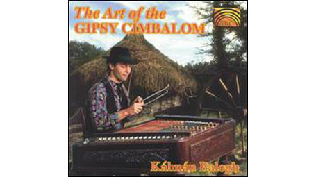 Kalman Balogh The Art of the Gipsy Cimbalom