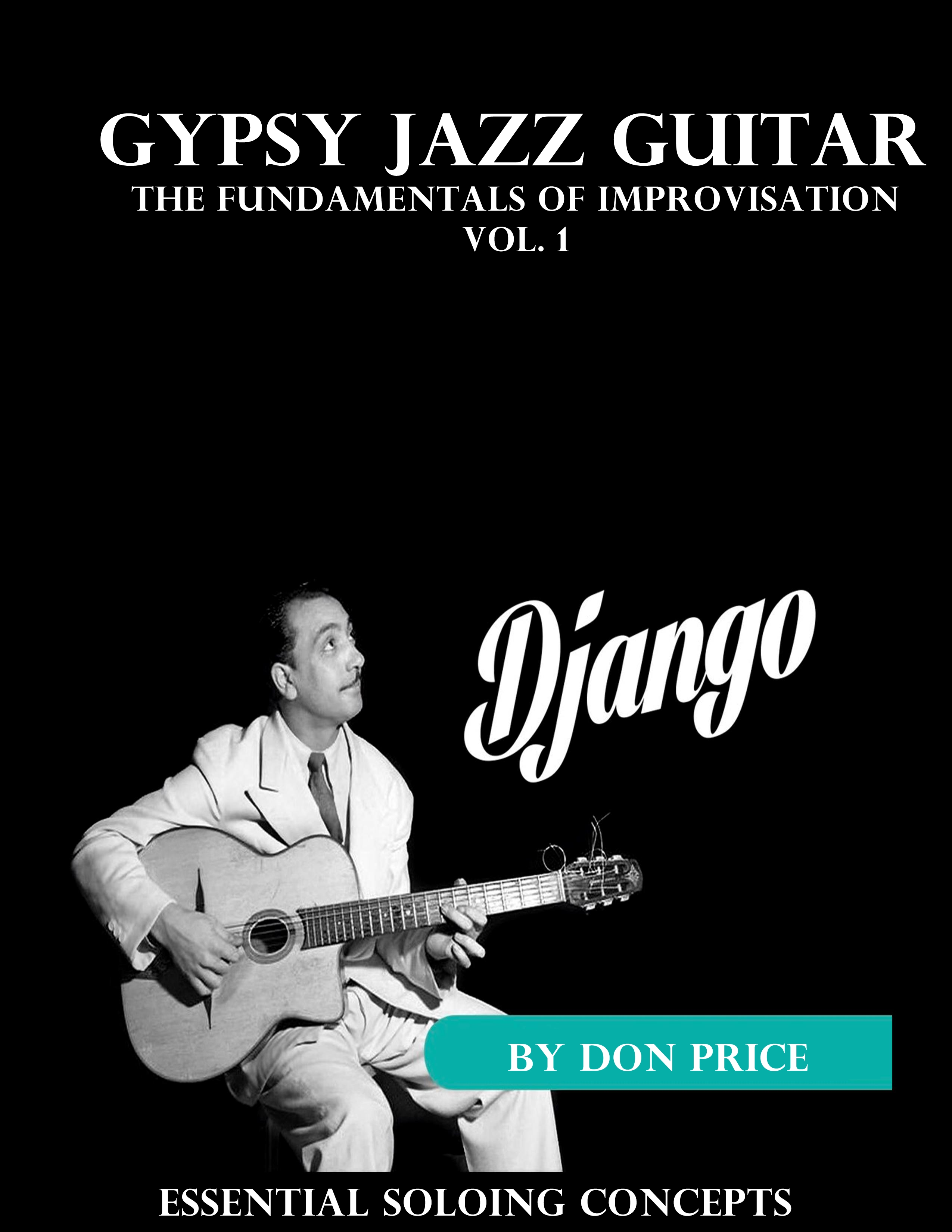 Don Price: Essential Soloing Concepts - The Fundamentals of Improvisation Vol.1