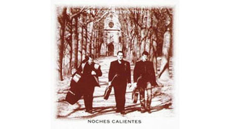 The Rosenberg Trio Noches Calientes