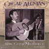 Oscar Aleman Swing Guitar Masterpieces 2 CD Set