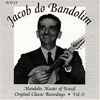 Jacob do Bandolim Mandolin Master of Brazil, Vol.2
