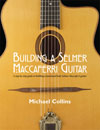 Michael Collins BUILDING A SELMER-MACCAFERRI GUITAR
