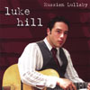 Luke Hill Russian Lullaby