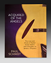 Paul Schmidt - Acquired of the Angels (3rd Edition)