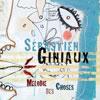 Sebastien Giniaux - Melodie des Choses