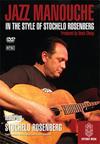 JAZZ MANOUCHE: In the Style of Stochelo Rosenberg DVD (All regions) PRE-ORDER Ship date Nov.15