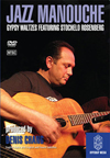JAZZ MANOUCHE: Gypsy Jazz Walztes Featuring Stochelo Rosenberg DVD (All regions)